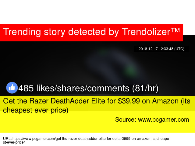 Get the Razer DeathAdder Elite for $39 99 on Amazon (its cheapest