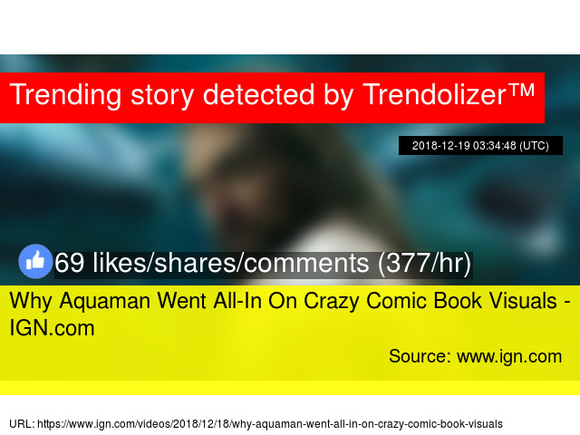 Why Aquaman Went All-In On Crazy Comic Book Visuals - IGN com