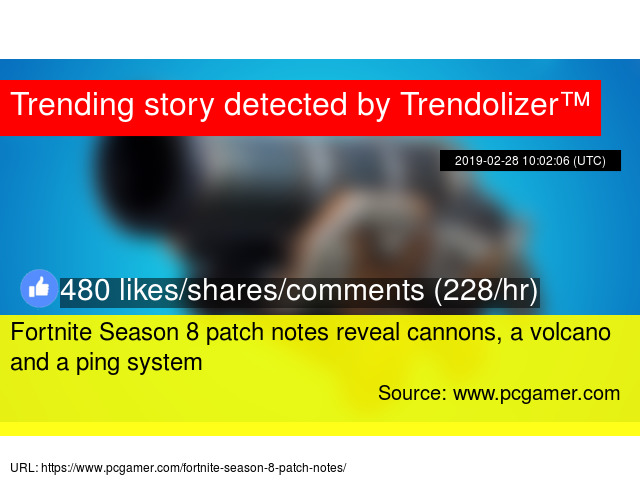 Fortnite Season 8 patch notes reveal cannons, a volcano and a ping