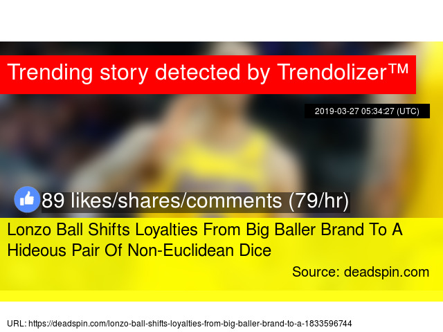 9f4014ff8f1 Lonzo Ball Shifts Loyalties From Big Baller Brand To A Hideous Pair Of Non-Euclidean  Dice