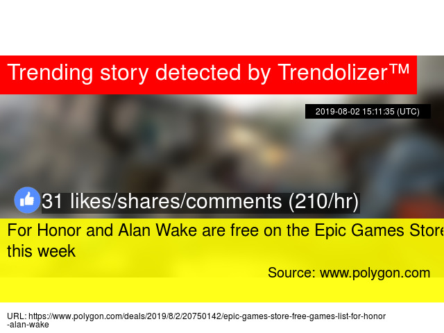For Honor and Alan Wake are free on the Epic Games Store