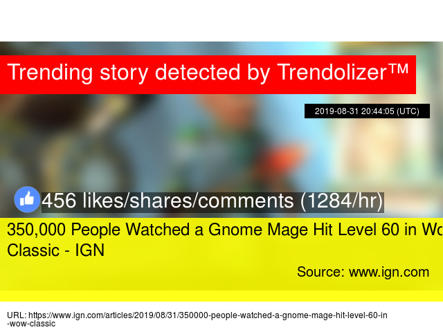 350,000 People Watched a Gnome Mage Hit Level 60 in WoW