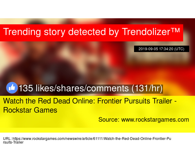 Watch the Red Dead Online: Frontier Pursuits Trailer